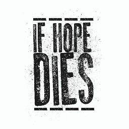 If Hope Dies Profile Pic
