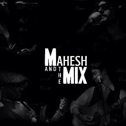Mahesh and The Mix Profile Pic