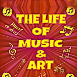 The Life of Music and Art Profile Pic